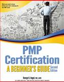 Pmp Certification : A Beginner's Guide, Angel, George G., 1607323060