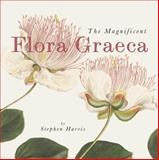 The Magnificent Flora Graeca : How the Mediterranean Came to the English Garden, Harris, Stephen, 1851243062