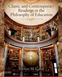 Classic and Contemporary Readings in the Philosophy of Education, Cahn, Steven M., 0199783063
