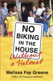 No Biking in the House Without a Helmet, Melissa Fay Greene, 0374223068