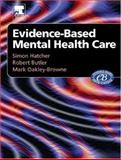 Evidence-Based Mental Health Care, Hatcher, Simon and Oakley-Browne, Mark, 0443073066