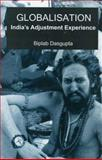 Globalization : India's Adjustment Experience, Dasgupta, Biplab, 0761933069