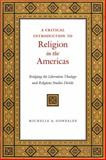 A Critical Introduction to Religion in the Americas, Michelle A. Gonzalez, 1479853062