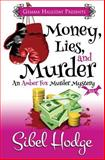 Money, Lies, and Murder, Sibel Hodge, 1494223066