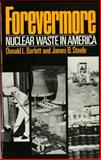 Forevermore : Nuclear Waste in America, Barlett, Donald L. and Steele, James B., 0393303071