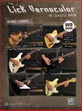 Lick Vernacular -- Classic Rock Guitar, Kenn Chipkin, 0739073079
