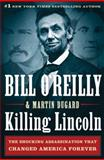 Killing Lincoln, Bill O'Reilly and Martin Dugard, 0805093079