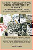 Extremist Politics and Culture, and the Western Role in Its Resurgence, Ahmad Nadeem, 1438913079