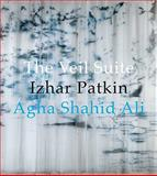 The Veil Suite, Ahga Shahid Ali, 1891273078