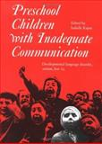 Preschool Children with Inadequate Communication : Developmental Language Disorder, Autism, Low IQ, Rapin, Isabelle, 1898683077