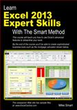Learn Excel 2013 Expert Skills with the Smart Method, Mike Smart, 1909253073