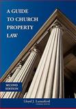 A Guide to Church Property Law : Theological, Constitutional and Practical Considerations, , 1934453072