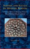 Survival and Success on Medieval Borders : Cistercian Houses in Medieval Scotland and Pomerania from the Twelfth to the Late Fourteenth Century, Jamroziak, Emilia, 2503533078