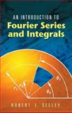 An Introduction to Fourier Series and Integrals, Seeley, Robert T., 0486453073