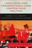 Localizing and Transnationalizing Contentious Politics : Global Civil Society Movements in the Philippines, Tadem, Teresa S. Enca, 0739133071