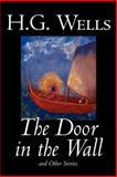 Door in the Wall and Other Stories, Wells, H. G., 0809593076