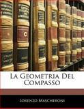 La Geometria Del Compasso, Lorenzo Mascheroni, 1141423073