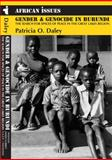 Gender and Genocide in Burundi : The Search for Spaces of Peace in the Great Lakes Region, Daley, Patricia O., 1847013074