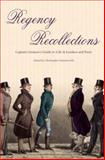 Regency Recollections : Captain Gronow's Guide to Life in London and Paris, Summerville, Christopher, 1905043074