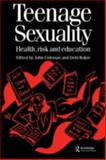 Teenage Sexuality : Health, Risk and Education, Coleman, John and Roker, Debi, 9057023075