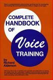 Complete Handbook of Voice Training, Alderson, Richard, 0131613073