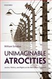 Unimaginable Atrocities : Justice, Politics, and Rights at the War Crimes Tribunals, Schabas, William, 0199653070