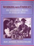 Working with Families : An Integrative Model by Level of Need, Kilpatrick, Allie C. and Holland, Thomas P., 0205273076