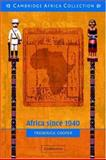 Africa since 1940 : The Past of the Present, Cooper, Frederick, 0521533074