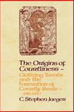 The Origins of Courtliness : Civilizing Trends and the Formation of Courtly Ideals, 939-1210, Jaeger, C. Stephen, 0812213076
