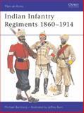 Indian Infantry Regiments 1860-1914, Michael Barthorp, 0850453070