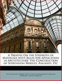 A Treatise on the Strength of Materials with Rules for Application in Architecture, Peter Barlow and Robert Willis, 1145613071