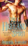 True Highland Spirit, Amanda Forester, 1402253079