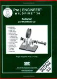 Pro/Engineer Wildfire 3. 0 Tutorial and MultiMedia CD, Toogood, Roger, 1585033073