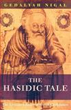 The Hasidic Tale, Nigal, Gedaliah, 1904113079