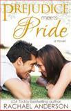 Prejudice Meets Pride, Rachael Anderson, 1941363075