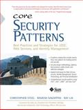 Security Patterns : Best Practices and Strategies for J2EE, Web Services, and Identity Management, Steel, Christopher and Lai, Ray, 0131463071