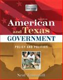 American and Texas Government : Policy and Politics, Tannahill, Neal R., 020557307X