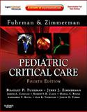 Pediatric Critical Care : Expert Consult Premium Edition - Enhanced Online Features and Print, Fuhrman, Bradley P. and Zimmerman, Jerry J., 0323073077