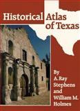 Historical Atlas of Texas, A. Ray Stephens and William M. Holmes, 0806123079
