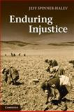 Enduring Injustice, Spinner-Halev, Jeff, 1107603072