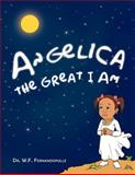 Angelica the Great I Am, W.F. Fernandopulle, 146691307X