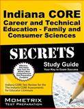 Indiana Core Career and Technical Education - Family and Consumer Sciences Secrets Study Guide : Indiana CORE Test Review for the Indiana CORE Assessments for Educator Licensure, Indiana CORE Exam Secrets Test Prep Team, 163094307X