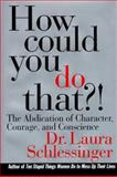 How Could You Do That?!, Laura Schlessinger, 0060173076