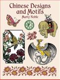 Chinese Designs and Motifs, Marty Noble, 0486423077