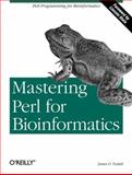 Mastering Perl for Bioinformatics, Tisdall, James D., 0596003072