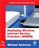 Deploying Wireless Internet Service Providers (WISPs), Anderson, Michael R., 0750683074