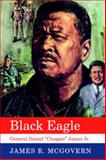 Black Eagle : General Daniel Chappie James Jr, McGovern, James R., 0817313079