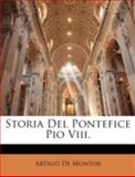 Storia Del Pontefice Pio Viii, Artaud De Montor, 1144843073