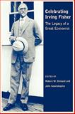 Celebrating Irving Fisher : The Legacy of a Great Economist, , 1405133074