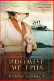 Promise Me This, Cathy Gohlke, 1414353073